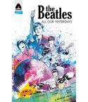 The Beatles – All Our Yesterdays