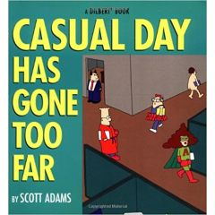 Casual Day Has Gone Too Far Paperback