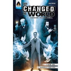 They Changed The World : Edison, Tesla, Bell
